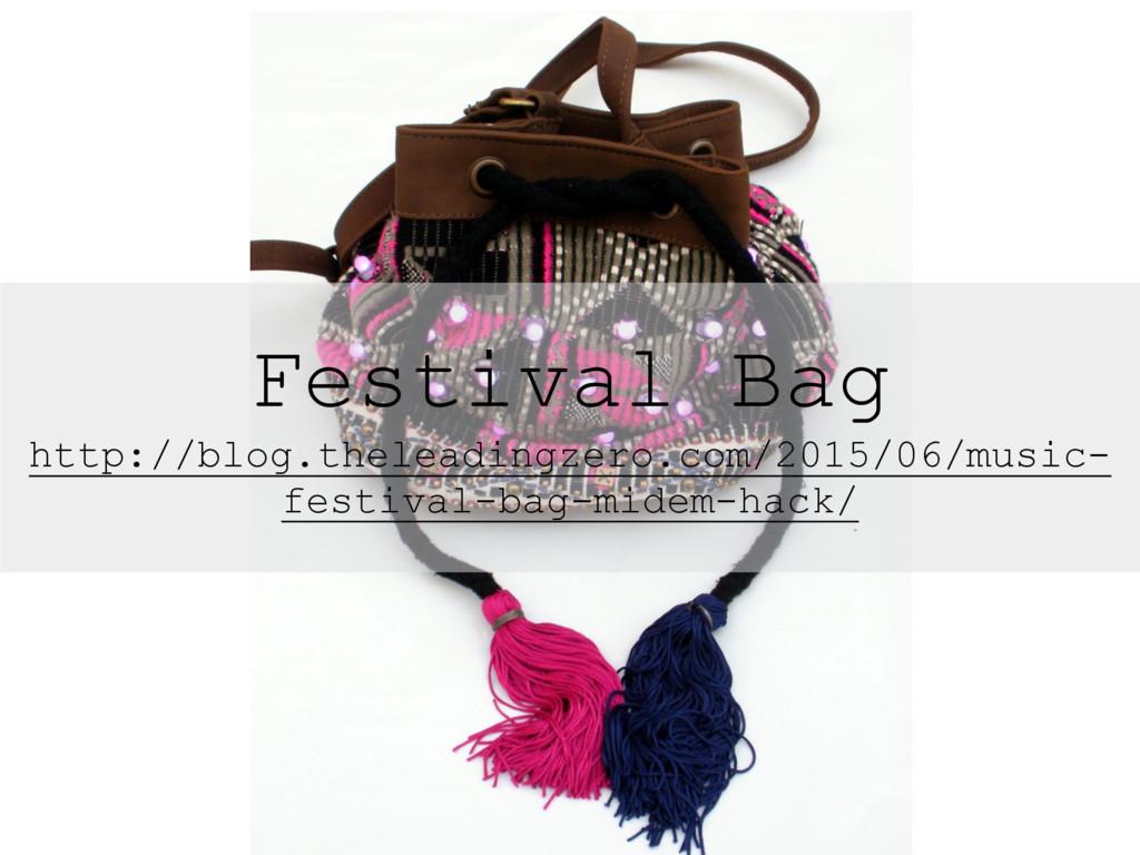 Festival Bag http://blog.theleadingzero.com/201...