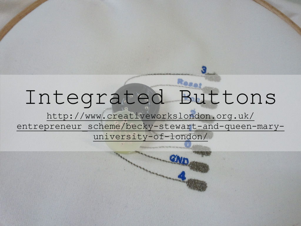 Integrated Buttons http://www.creativeworkslond...