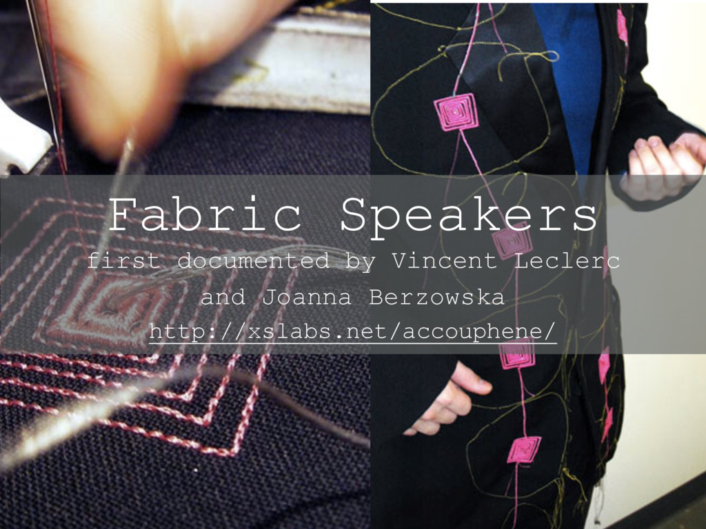 Fabric Speakers first documented by Vincent Lec...