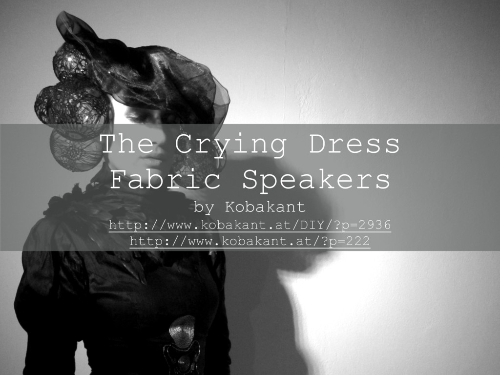 The Crying Dress Fabric Speakers by Kobakant ht...