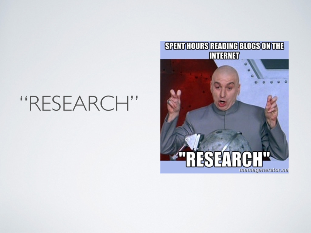 """""""RESEARCH"""""""