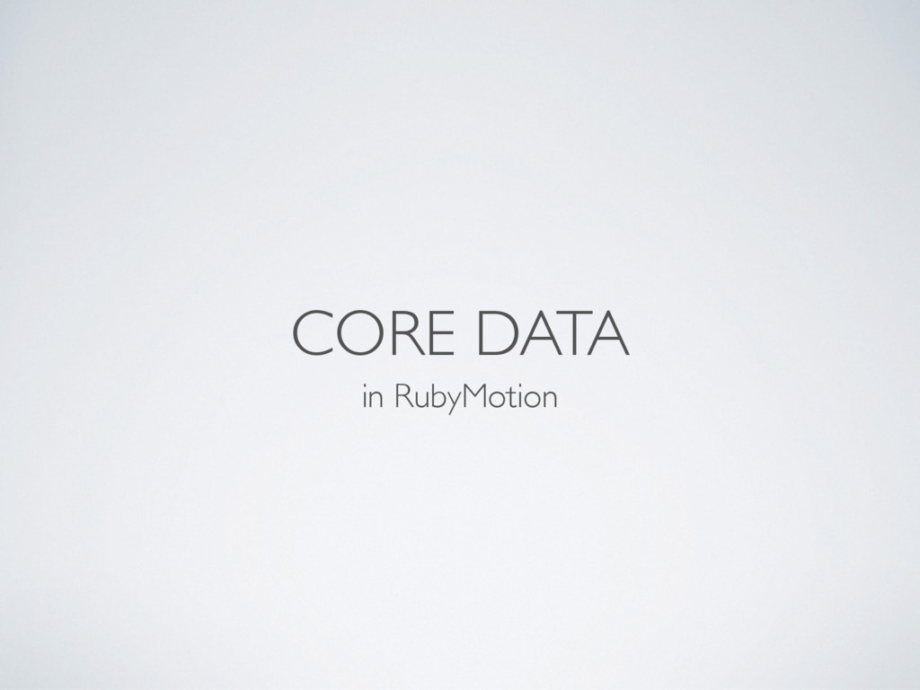 CORE DATA in RubyMotion