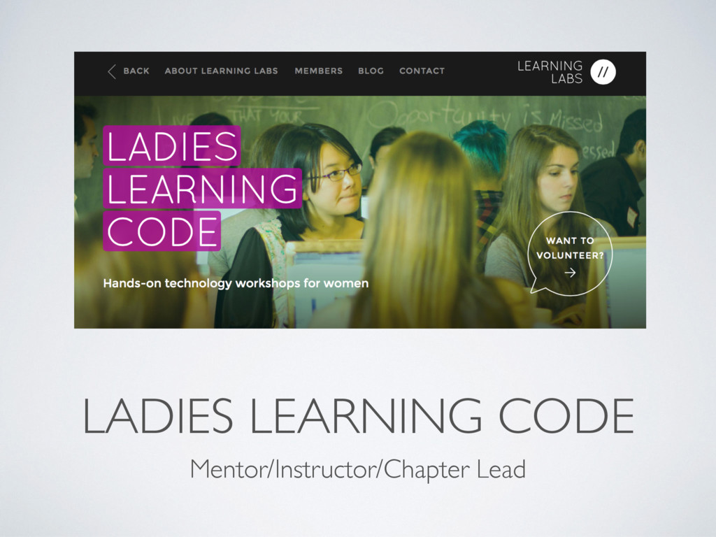 LADIES LEARNING CODE Mentor/Instructor/Chapter ...