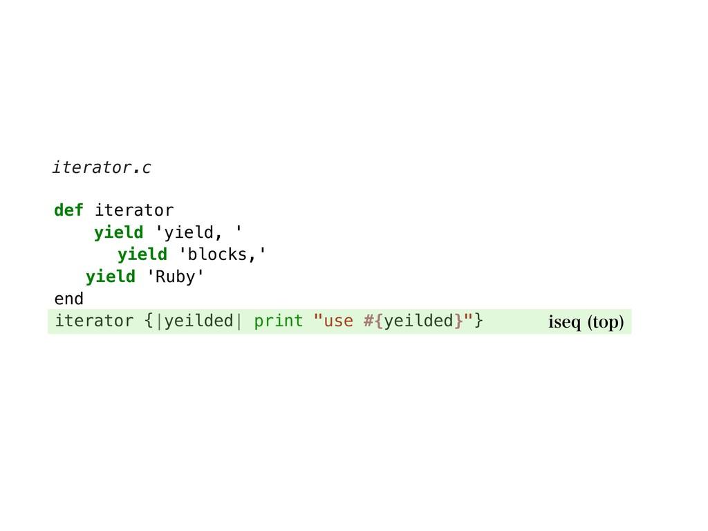 def iterator yield 'yield, ' yield 'blocks,' yi...