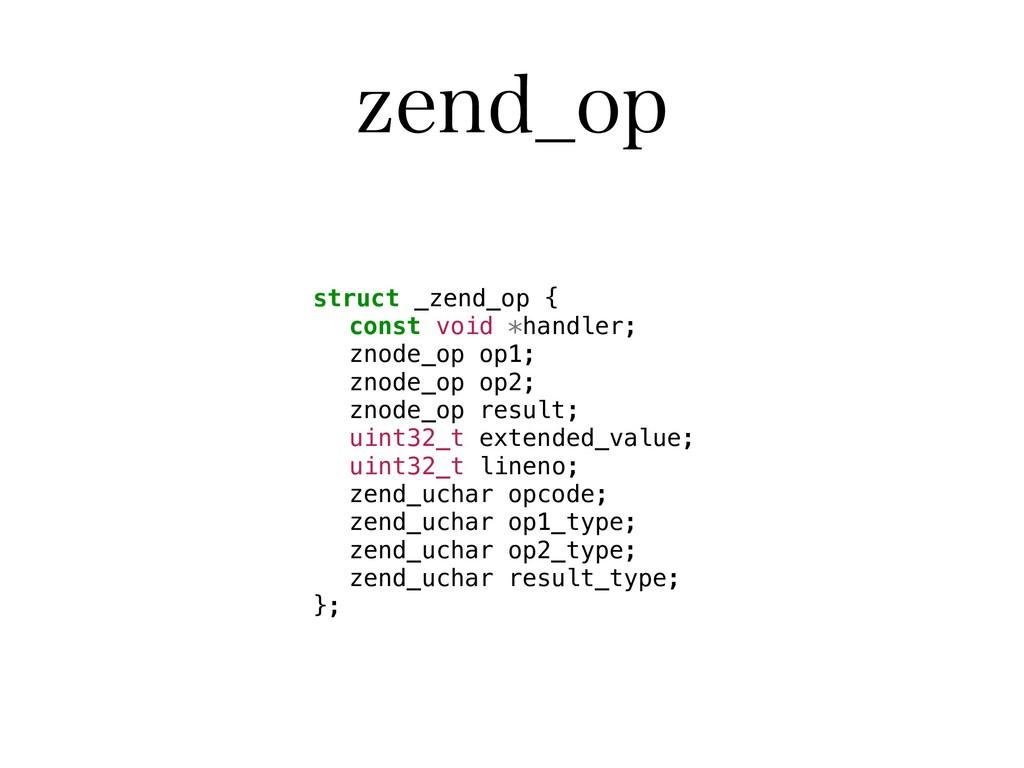 [FOE@PQ struct _zend_op { const void *handler; ...