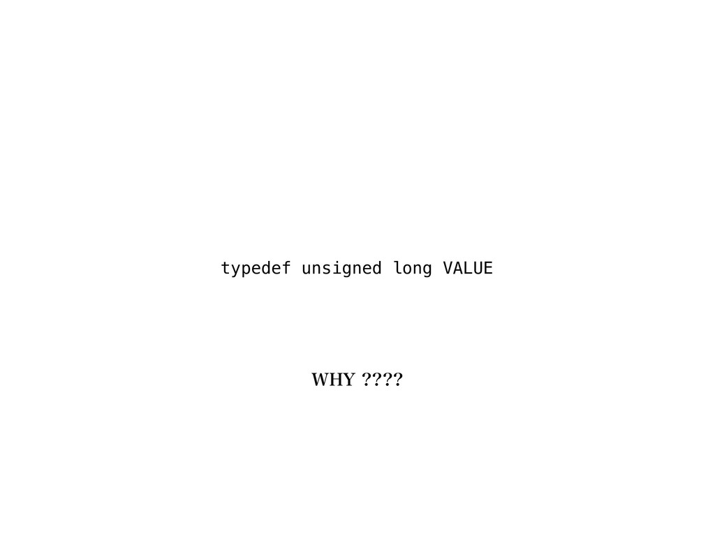 typedef unsigned long VALUE 8):