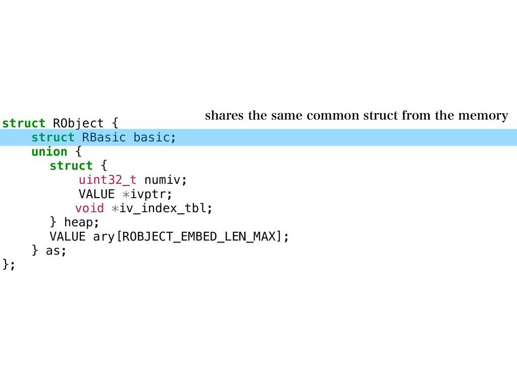 struct RObject { struct RBasic basic; union { s...