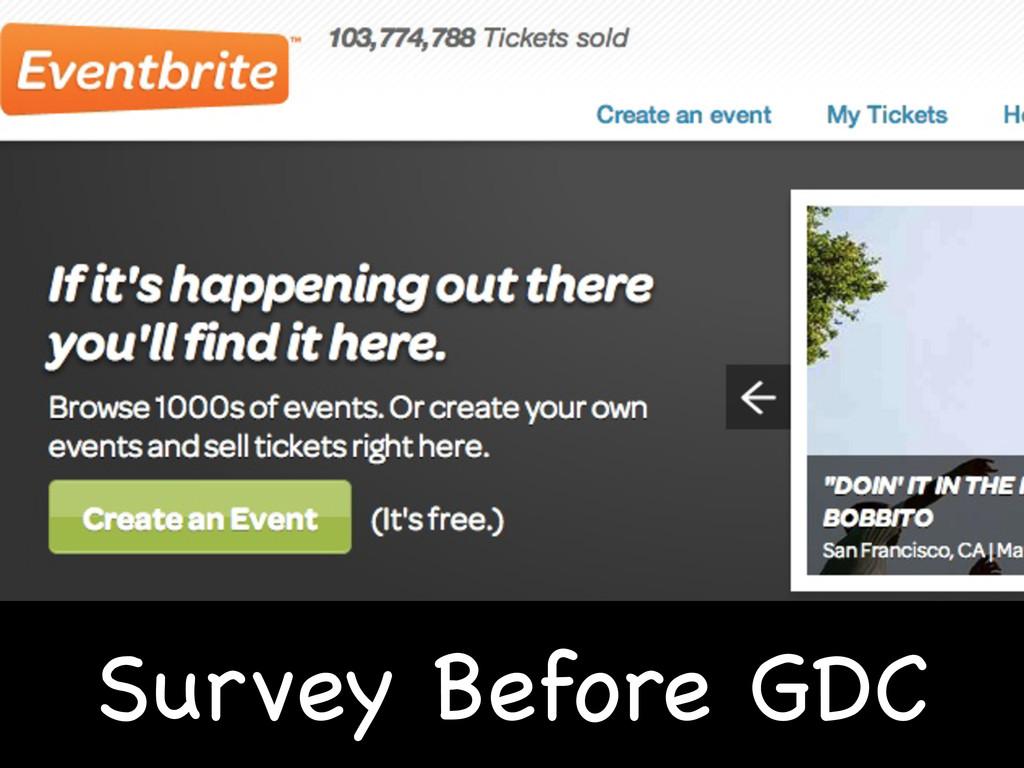 Survey Before GDC
