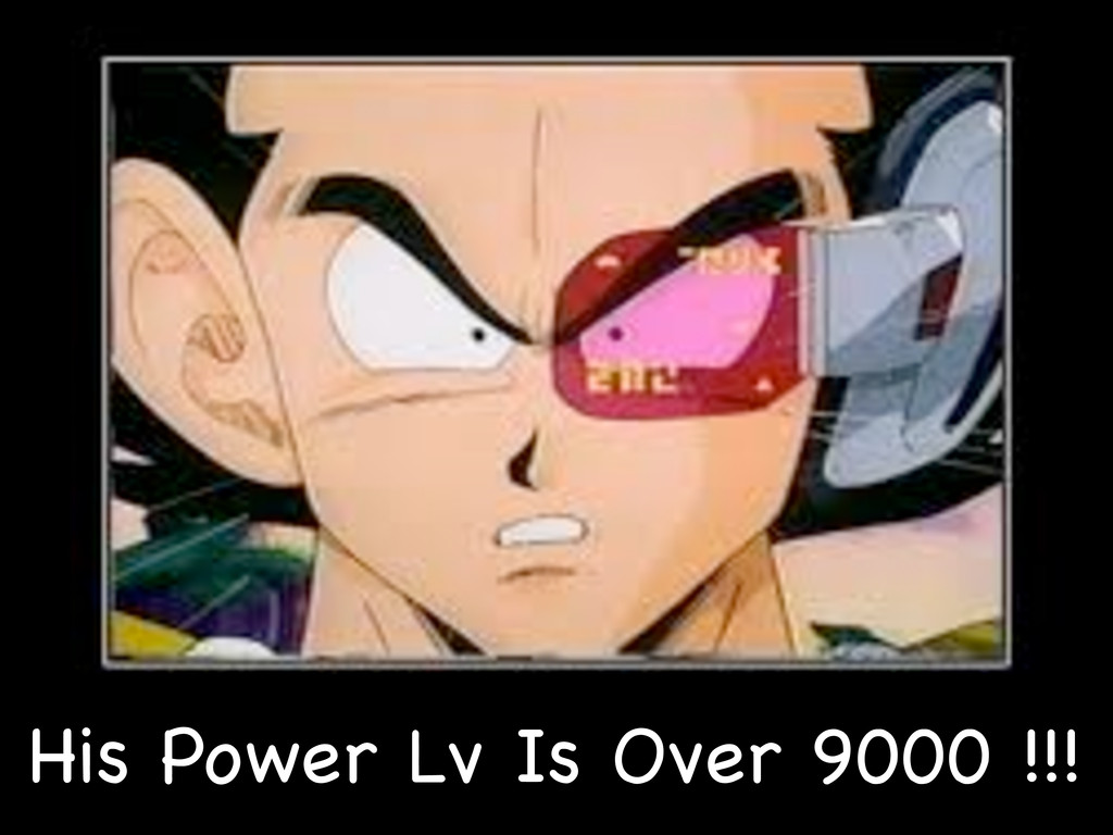 His Power Lv Is Over 9000 !!!