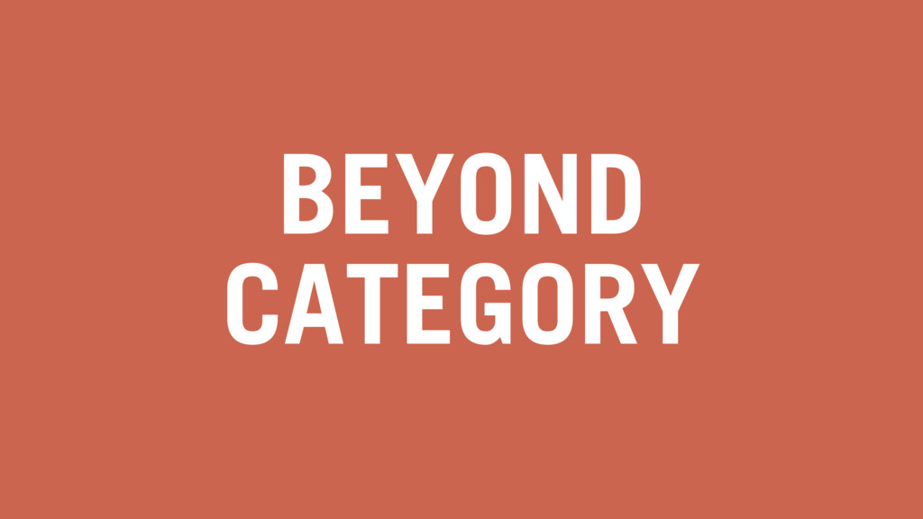 BEYOND CATEGORY