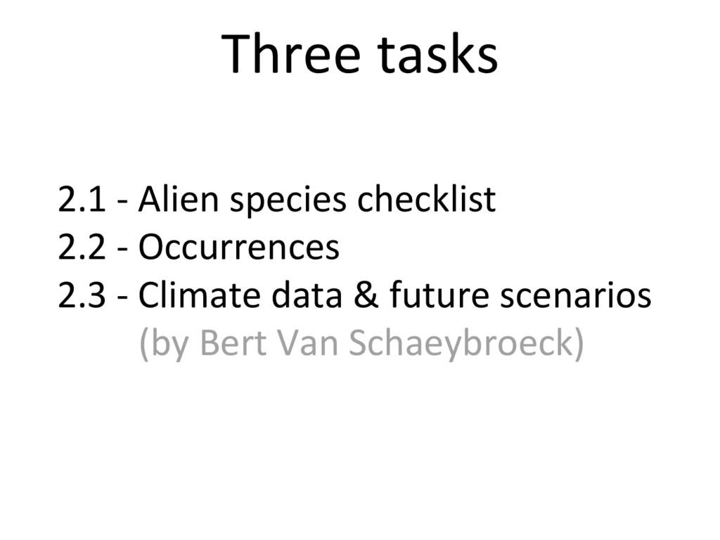2.1 - Alien species checklist 2.2 - Occurrences...