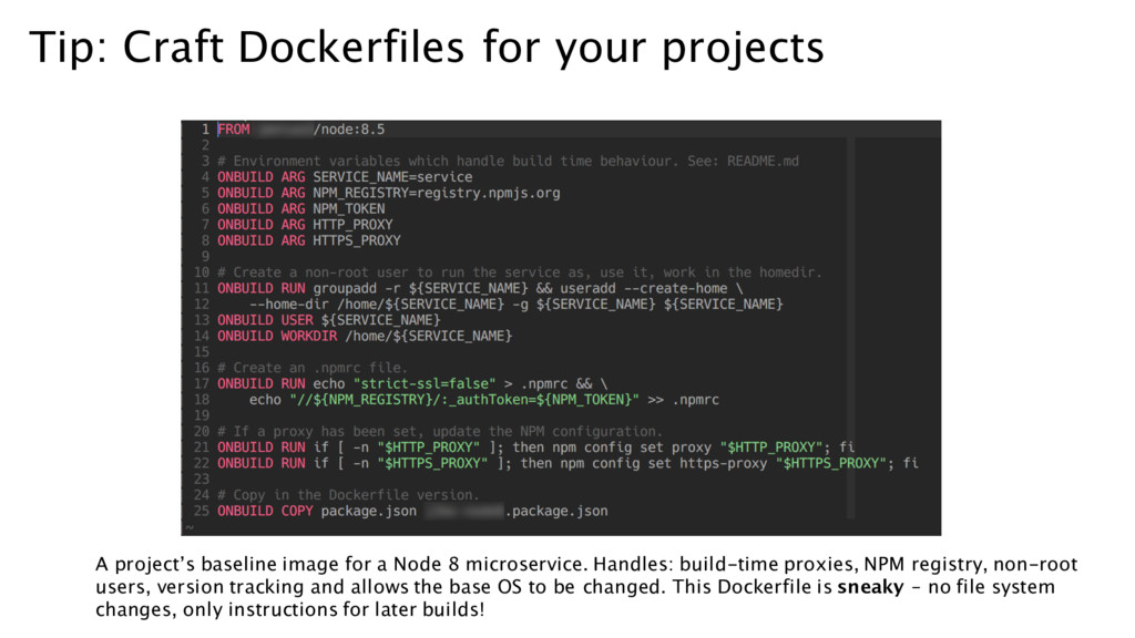 Tip: Craft Dockerfiles for your projects A proj...