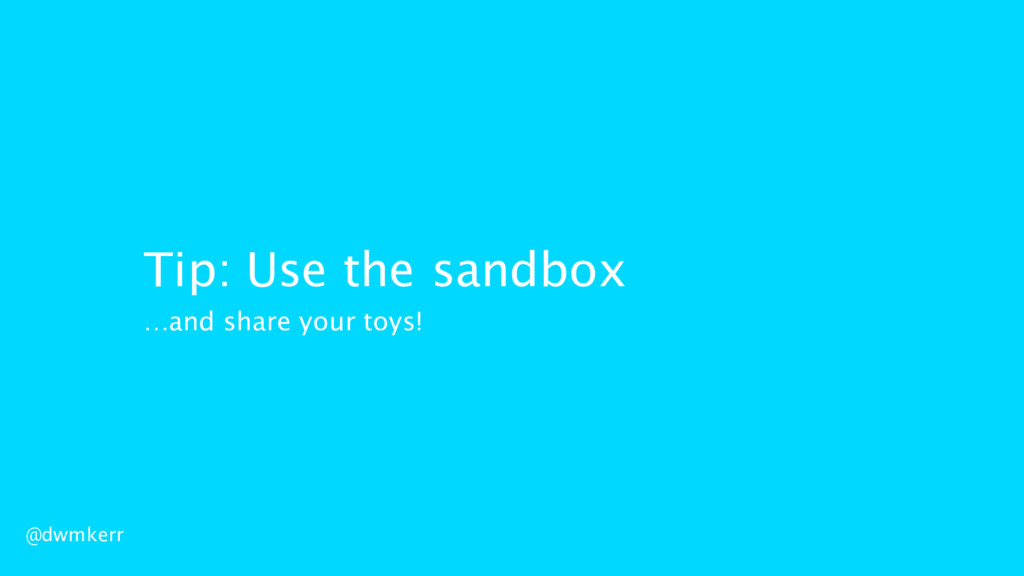 @dwmkerr Tip: Use the sandbox …and share your t...