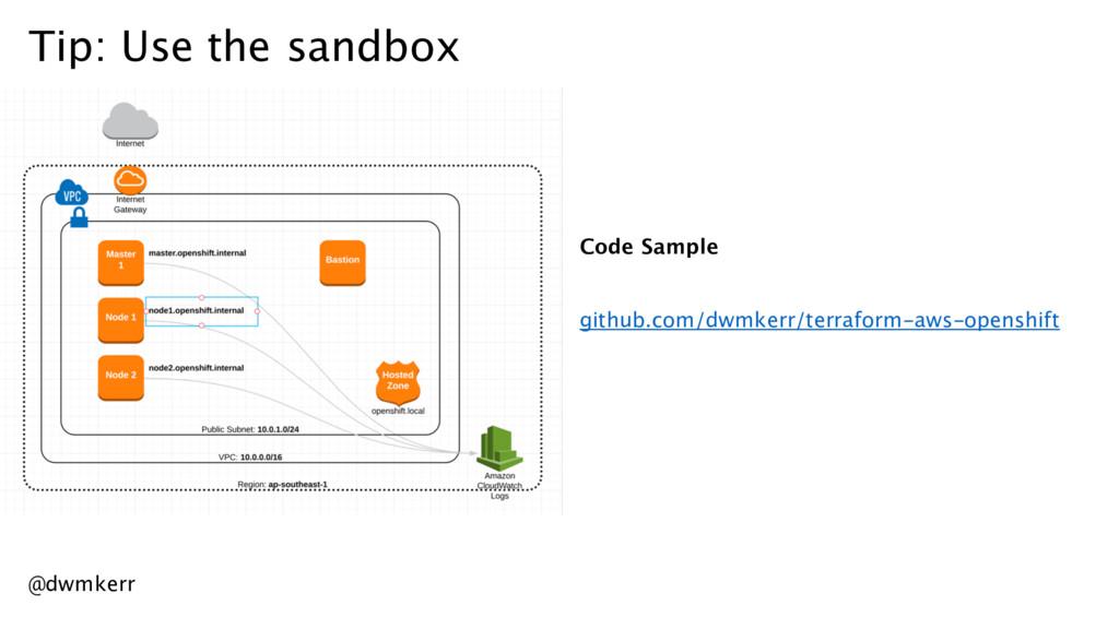 Tip: Use the sandbox Code Sample github.com/dwm...