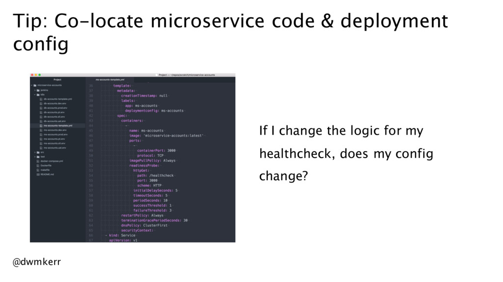 Tip: Co-locate microservice code & deployment c...