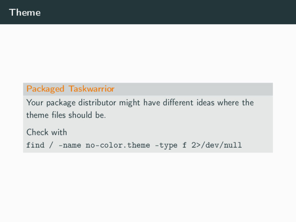 Theme Packaged Taskwarrior Your package distrib...