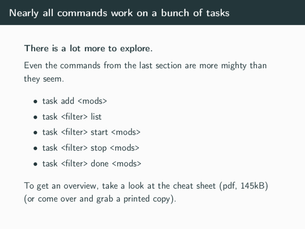 Nearly all commands work on a bunch of tasks Th...
