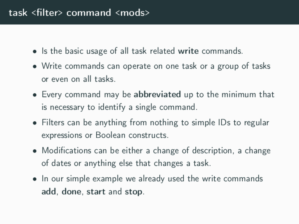 task <filter> command <mods> • Is the basic usag...