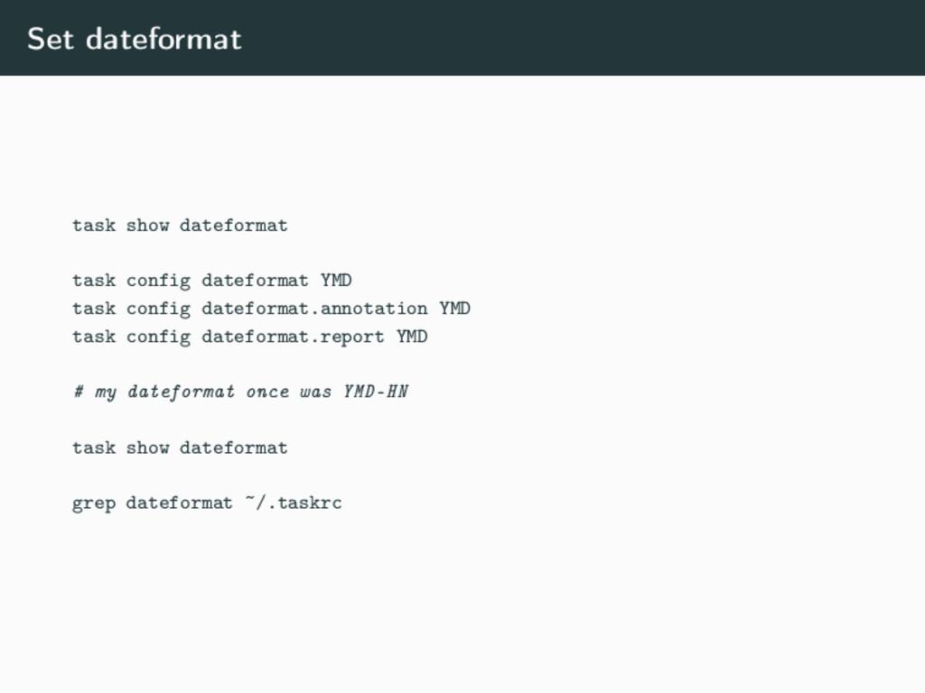 Set dateformat task show dateformat task config...