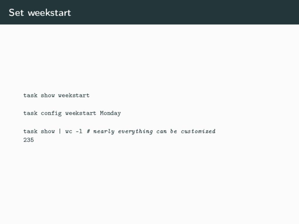 Set weekstart task show weekstart task config w...