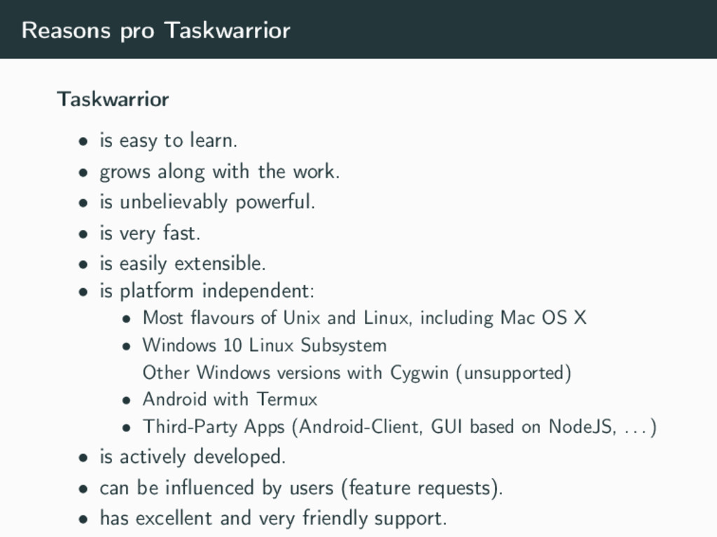 Reasons pro Taskwarrior Taskwarrior • is easy t...