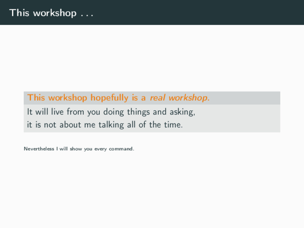 This workshop . . . This workshop hopefully is ...