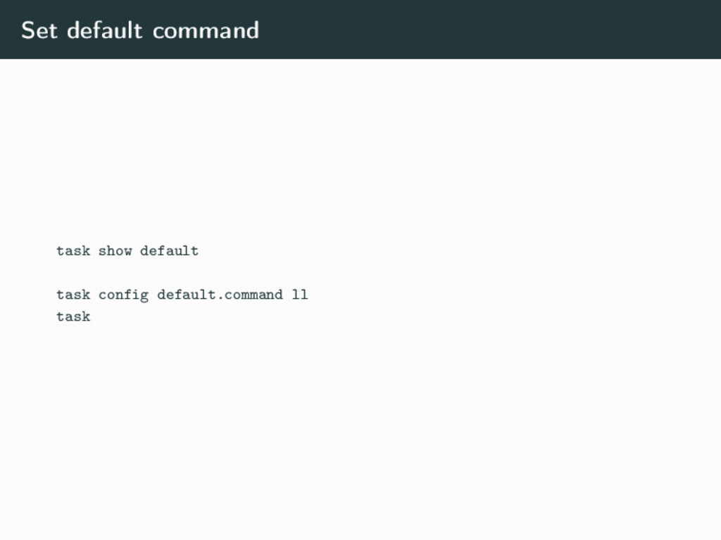 Set default command task show default task conf...