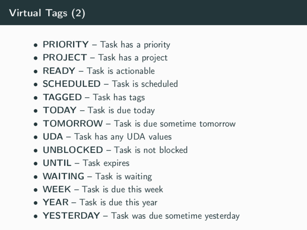 Virtual Tags (2) • PRIORITY – Task has a priori...