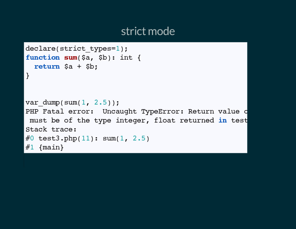 strict mode declare(strict_types=1); function s...