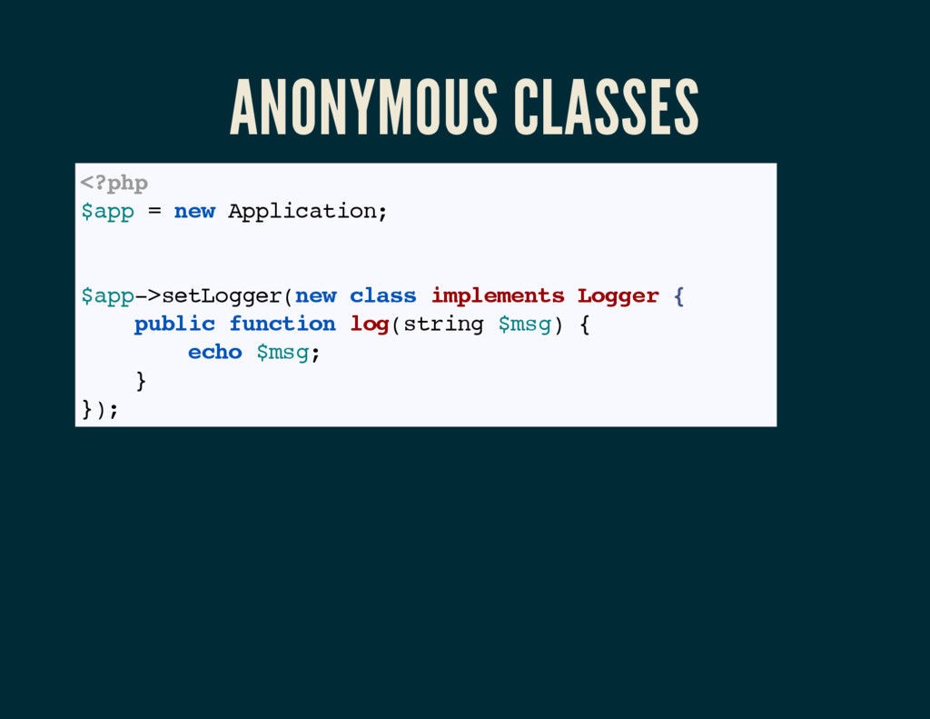 ANONYMOUS CLASSES <?php $app = new Application;...