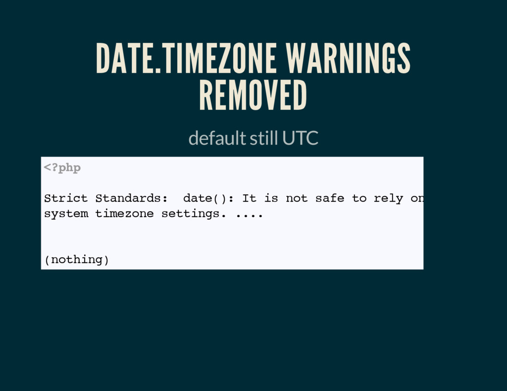 DATE.TIMEZONE WARNINGS REMOVED default still UT...