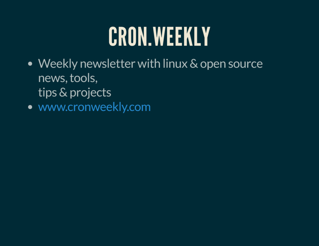 CRON.WEEKLY Weekly newsletter with linux & open...