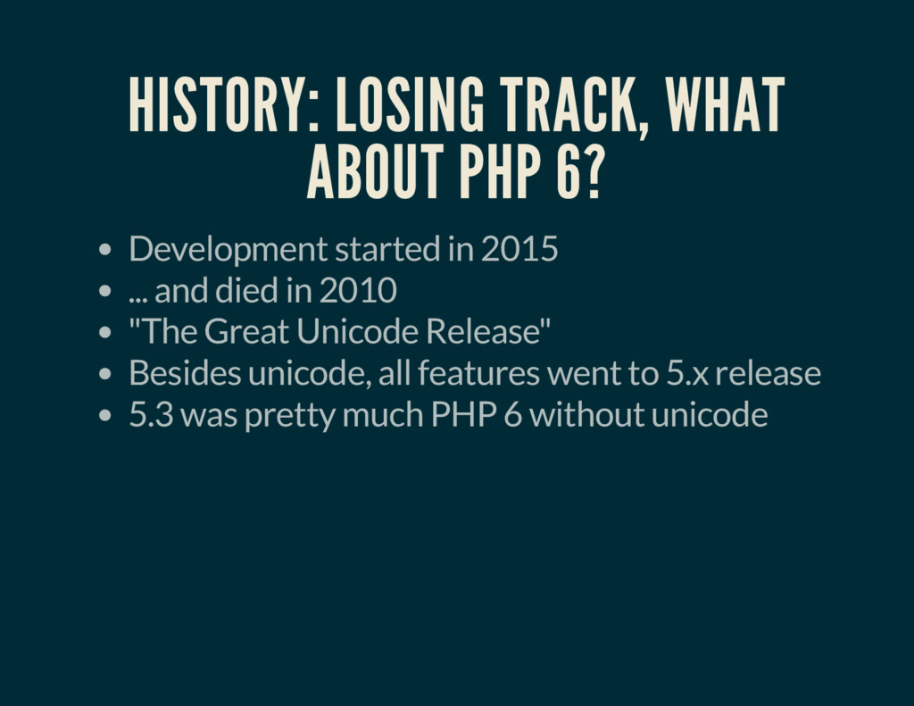 HISTORY: LOSING TRACK, WHAT ABOUT PHP 6? Develo...