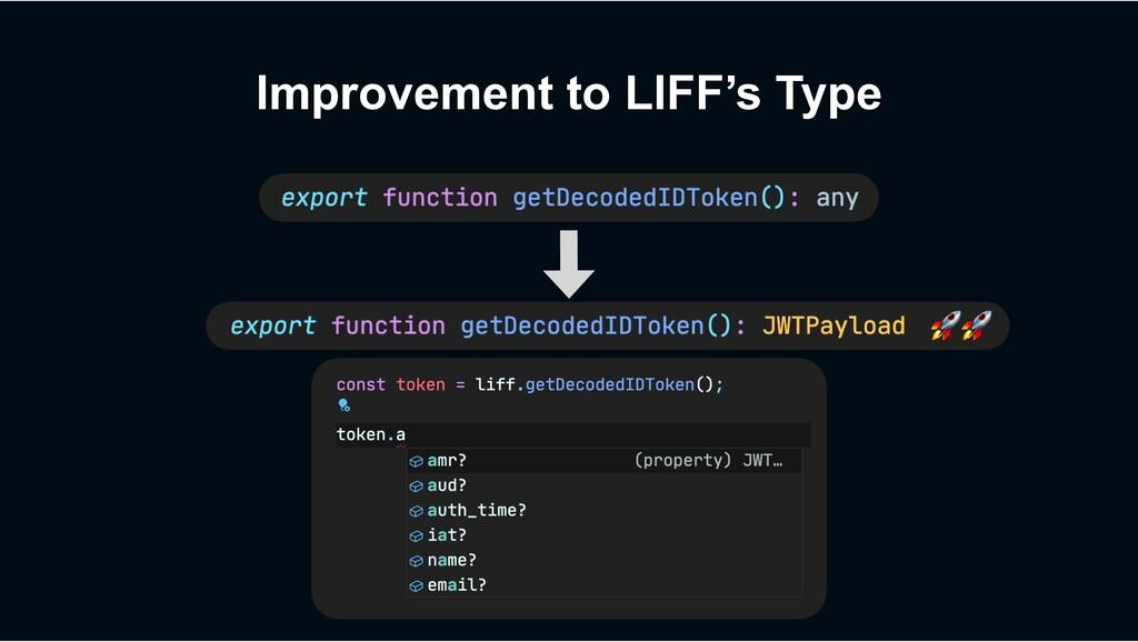 Improvement to LIFF's Type $$