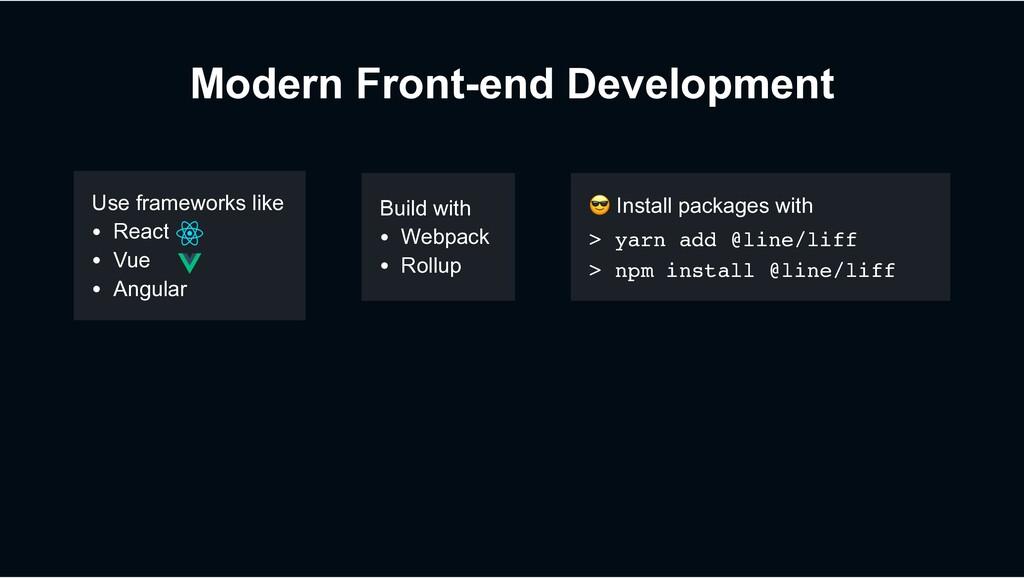 Modern Front-end Development Use frameworks lik...