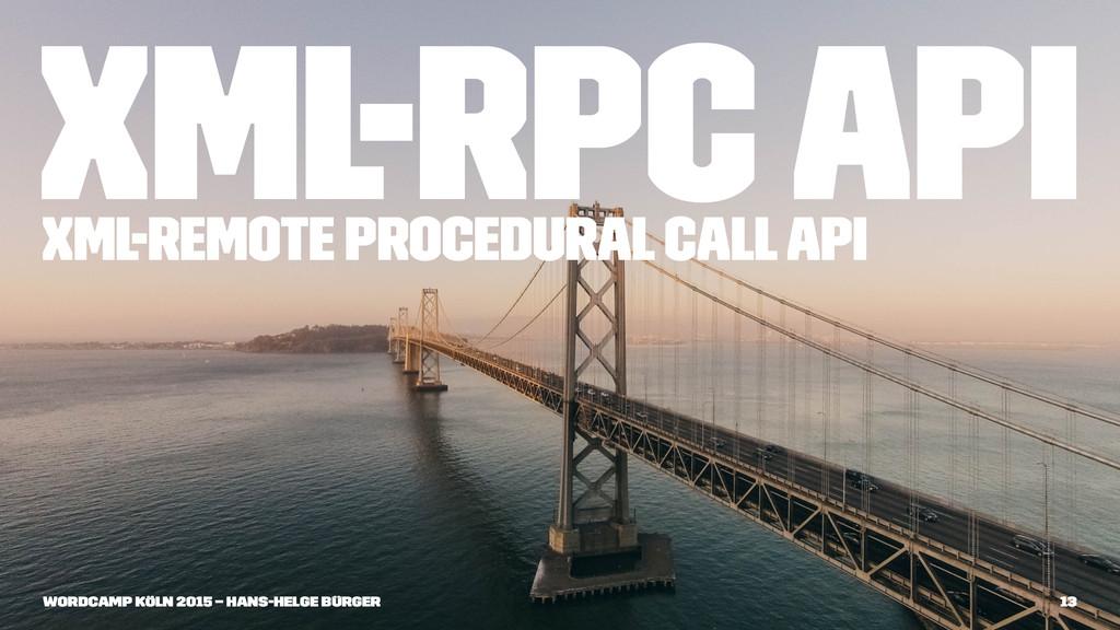 XML-RPC API XML-Remote Procedural Call API Word...