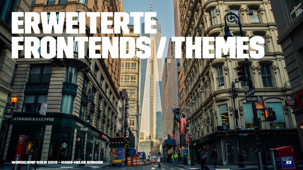 Erweiterte Frontends / Themes WordCamp Köln 201...