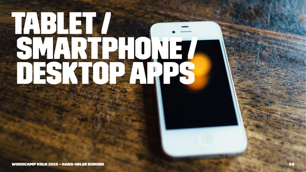 Tablet / Smartphone / Desktop Apps WordCamp Köl...