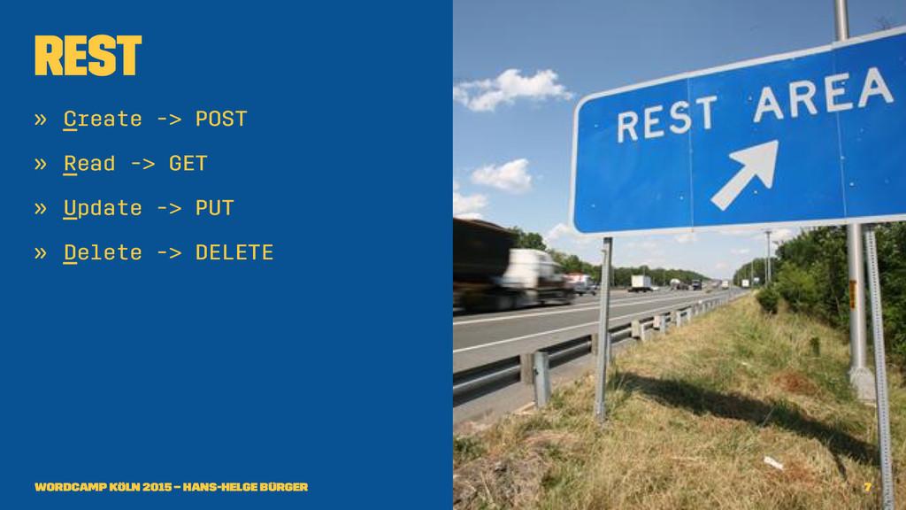 REST » Create -> POST » Read -> GET » Update ->...