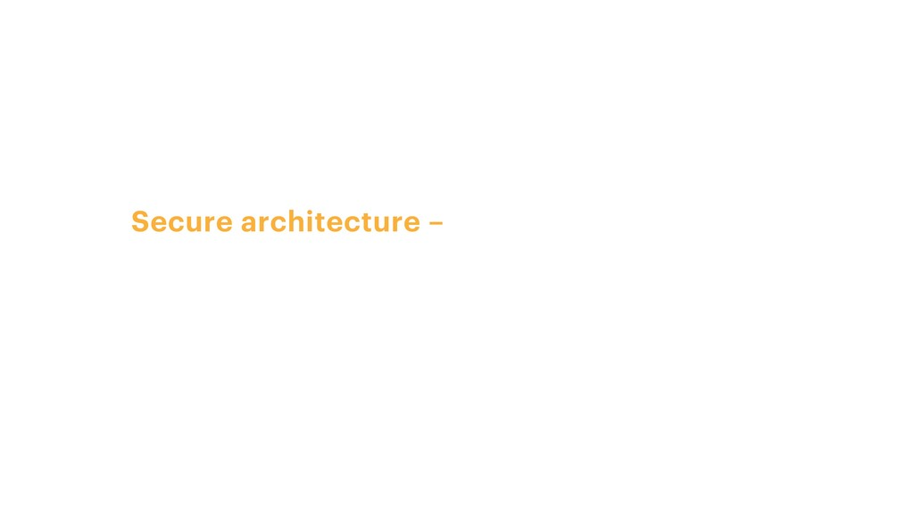 Secure architecture – is a combination of struc...