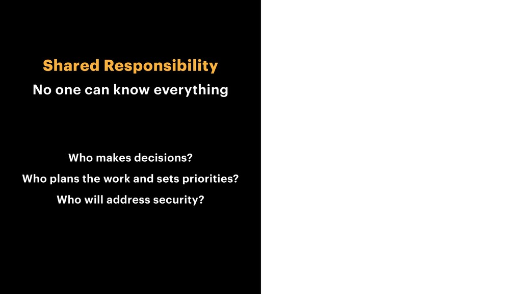 Shared Responsibility No one can know everythin...