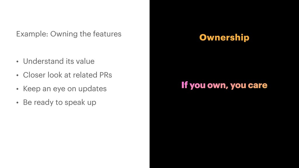 Ownership Example: Owning the features   • Unde...