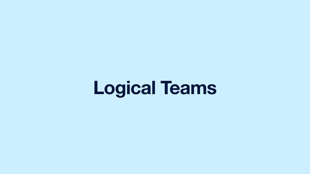 Logical Teams