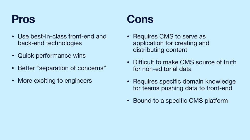Pros • Use best-in-class front-end and back-end...