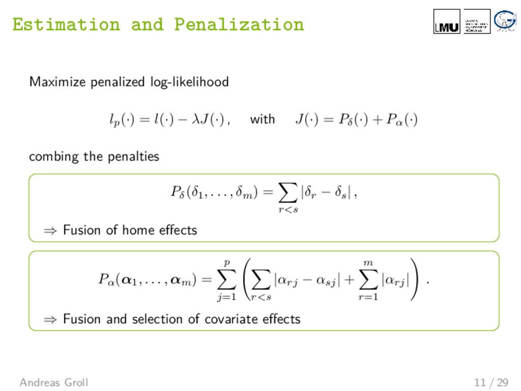 Estimation and Penalization Maximize penalized ...
