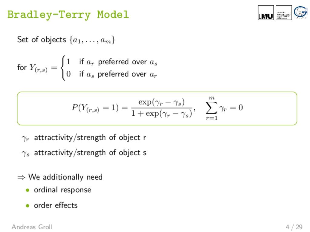 Bradley-Terry Model Set of objects {a1 , . . . ...