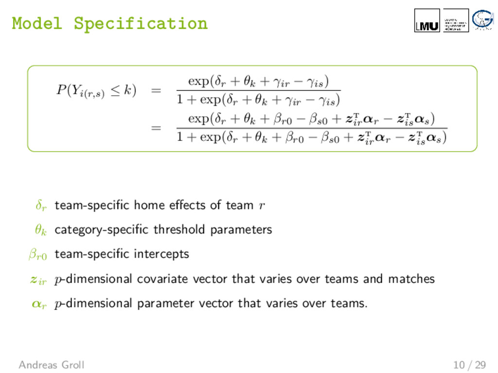 Model Specification P(Yi(r,s) ≤ k) = exp(δr + θ...