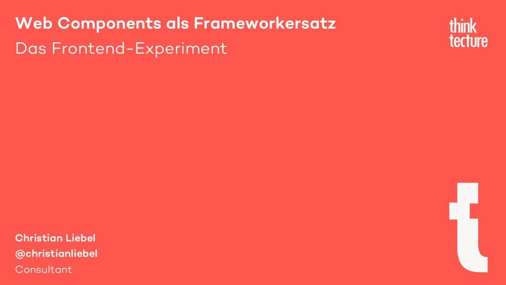 Web Components als Frameworkersatz Das Frontend...