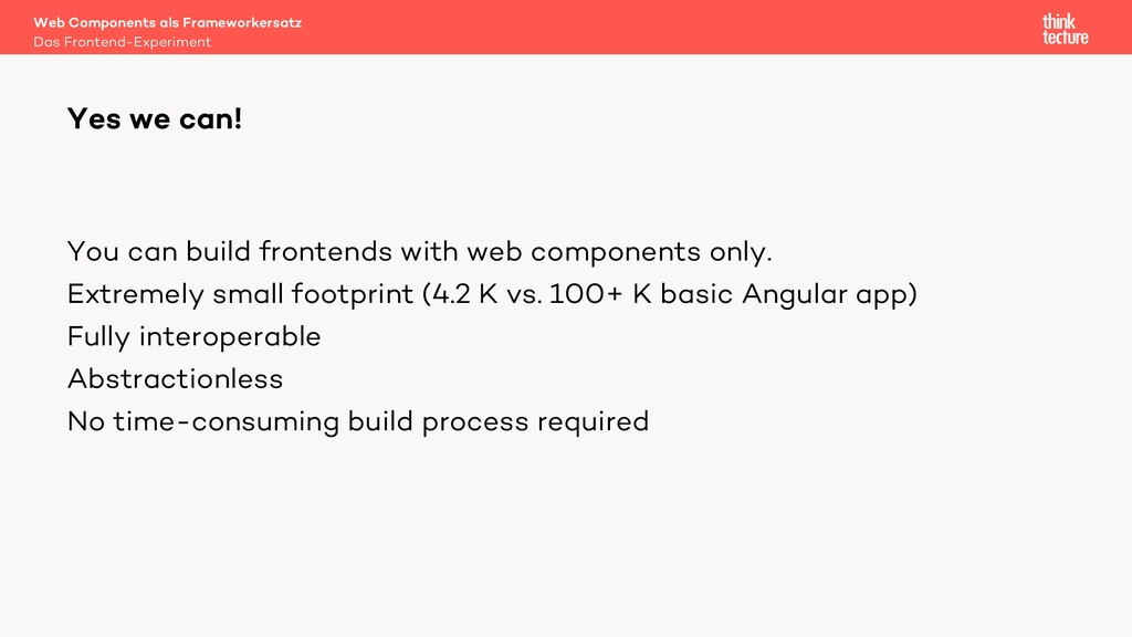 You can build frontends with web components onl...