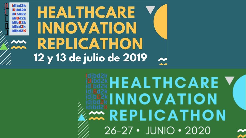 HEALTHCARE INNOVATION REPLICATHON 12 y 13 de ju...